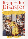 Recipes for Disaster: A Deliciously Funny Feast of Culinary Catastrophes
