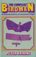 The Compleat Birdman : an Illustrated History of Man-Powered Flight
